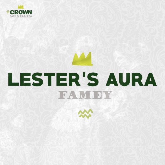 Lester's Aura - Famey - #CrownSundays - 12-27-15 - Art