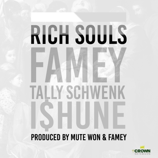 Rich Souls - Famey, Tally Schwenk, I$hune - #CrownSundays - 1-3-15 - ART